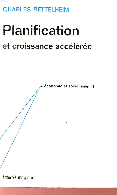 PLANIFICATION ET CROISSANCE ACCELEREE - ECONOMIE ET SOCIALISME.