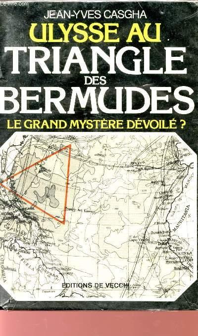 ULYSSE AU TRIANGLE DES BERMUDES - LE GRAND MYSTERE DEVOILE? - COLLECTION
