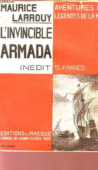 L'INVINCIBLE ARMADA - COLLECTION AVENTURES ET LEGENDES DE LA MER.