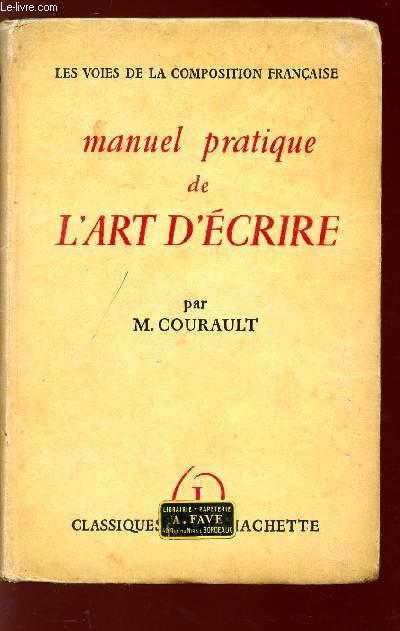 MANUEL PRATIQUE DE L'ART D'ECRIRE - COLLECTIN LES VOIES DE LA COMPOSITION FRANCAISE.