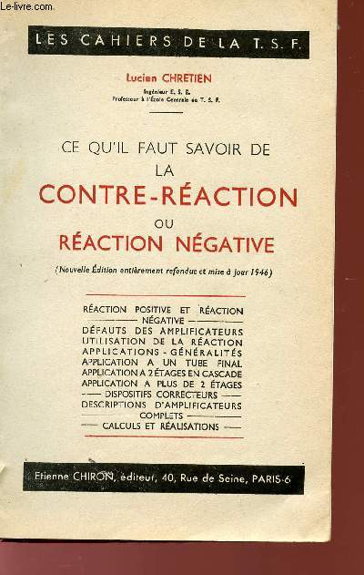 CE QU'IL FAUT SAVOIR DE LA CONTRE-REACTION OU REACTION NEGATIVE - REACTION POSITIVE ET NEGATIVE - DEFAUTS DES AMPLIFICATEURS - UTLISATION DE LA REACTION - APPLICATIONS-GENERALITES - APPLICATION A UN TUBE FINAL - APPLICATION A 2 ETAGES.