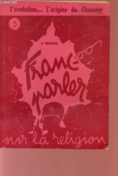 FRANC-PARLER SUR LA RELIGION - N°5 - L'EVOLUTION... L'ORIGINE DE L'HOMME.