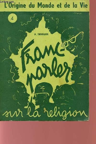 FRANC-PARLER SUR LA RELIGION N°4 - COLLECTION L'ORIGINE DU MONDE ET DE LA VIE.