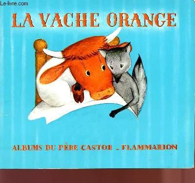 LA VACHE ORANGE.