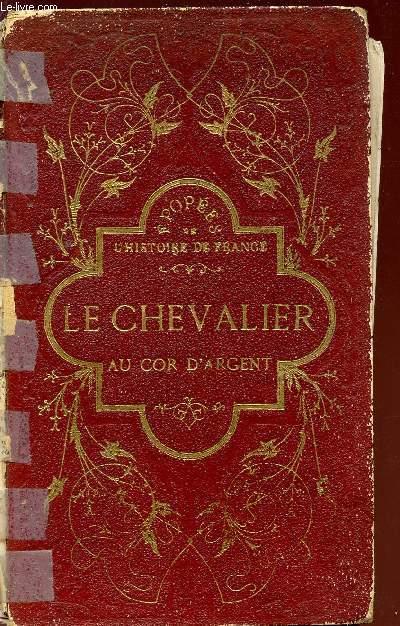 LE CHEVALIER AU COR D'ARGENT - EPISODE DE LA GUERRE DE CENT ANS.