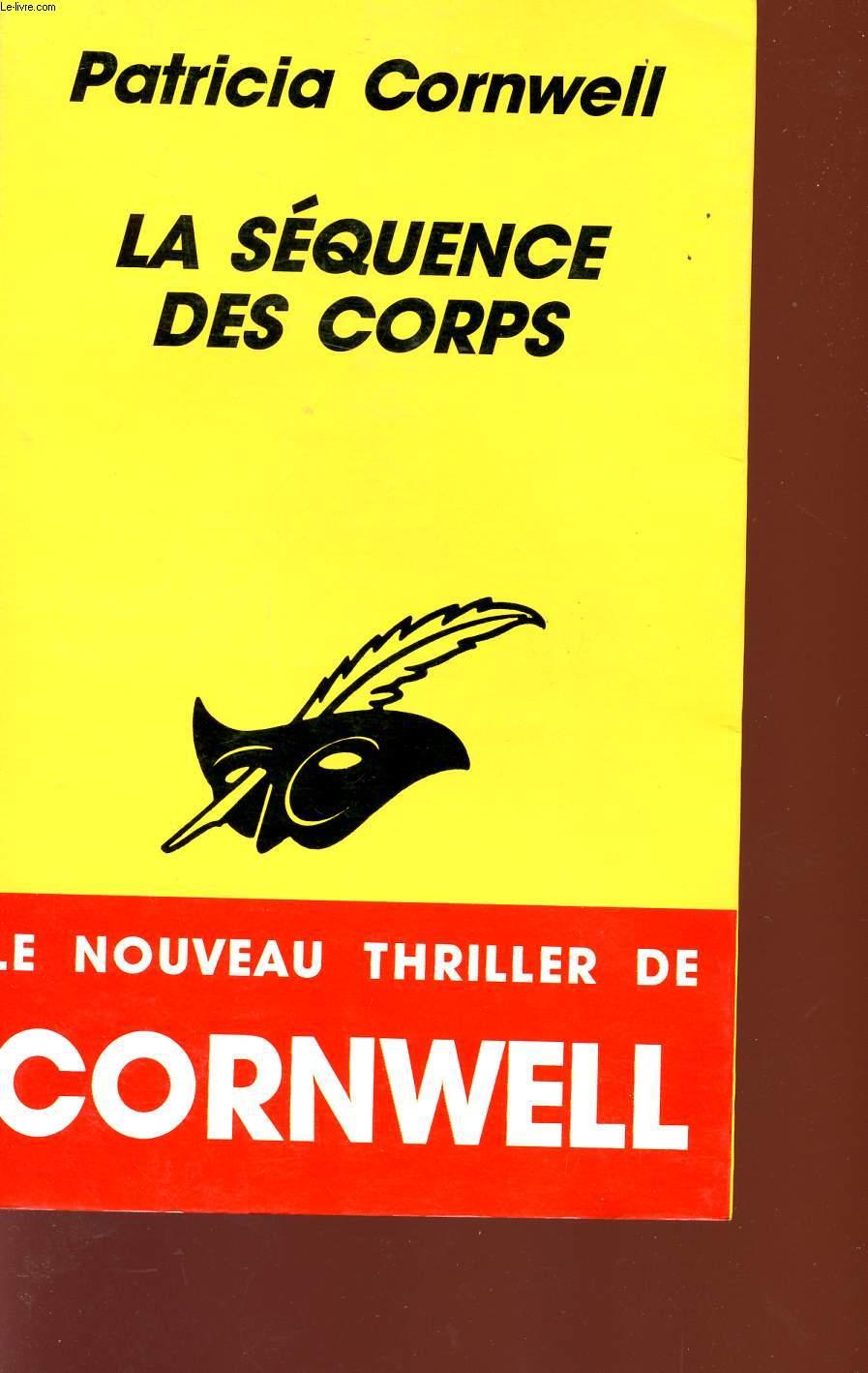 LA SEQUENCE DES CORPS - LE NOUVEAU THRILLER DE CORNWELL.