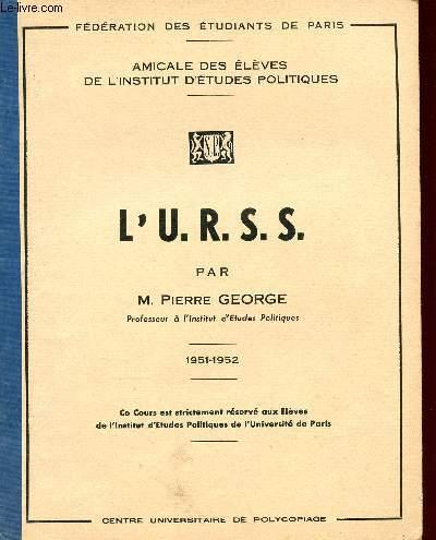 L'U.R.S.S. - 1951 / 1952 - AMICALE DES ELEVES DE L'INSTITUT D'ETUDES POLITIQUES.