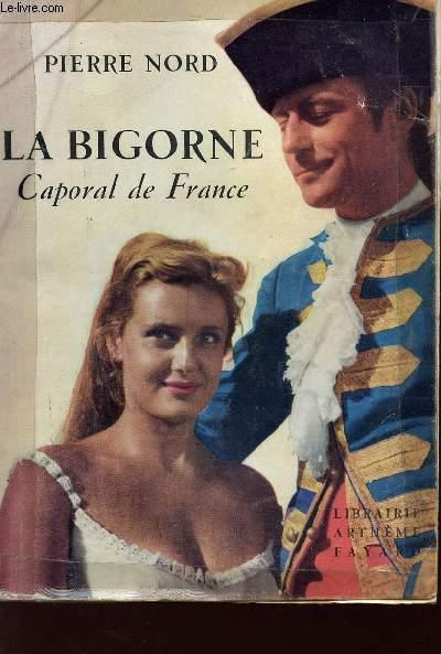 LA BIGORNE - CAPORAL DE FRANCE.