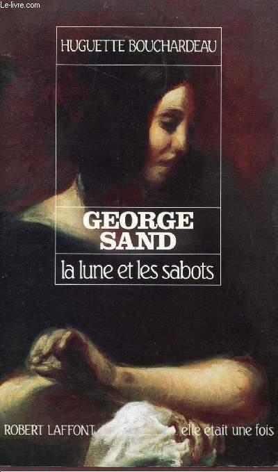 GEORGES SAND - LA LUNE ET LES SABOTS - COLLECTION