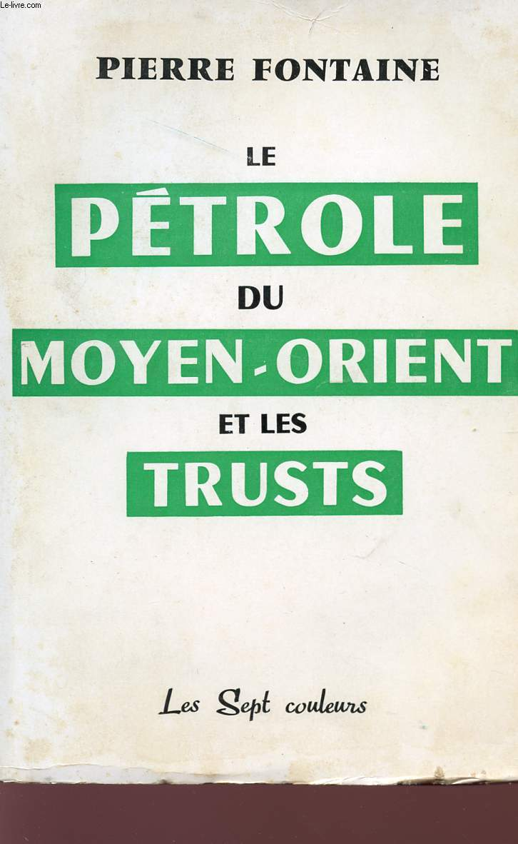 LE PETROLE DU MOYEN-ORIENT ET LES TRUSTS.