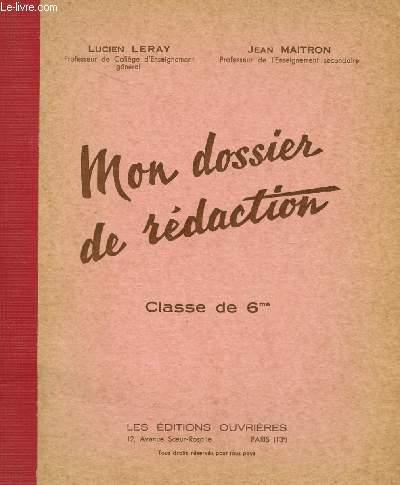 MON DOSSIER DE REDACTION - CLASSE DE 6ème EN 2 VOLUMES :  L'ELEVE  ET LE CORRIGE DU MAITRE.