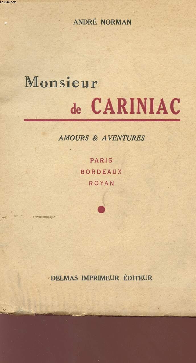 MONSIEUR DE CARINIAC - AMOURS ET AVENTURES.