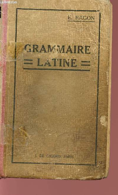 GRAMMAIRE LATINE A L'USAGE DES CLASSES.