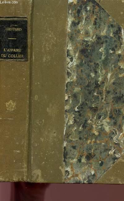 L'AFFAIRE DU COLLIER - D'APRES DE NOUVEAUX DOCUMENTS - CINQUIEME EDITION.