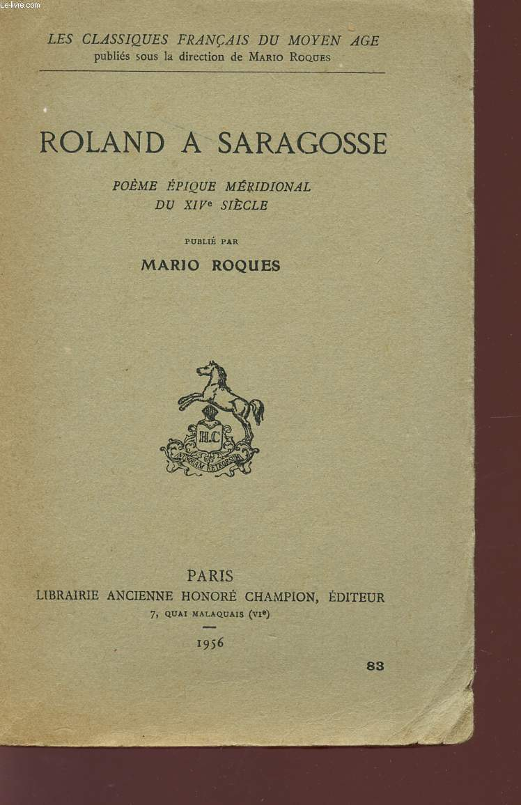 ROLAND A SARAGOSSE - POEME EPIQUE MERIDIONAL DU XIV SIECLE - COLLECTION