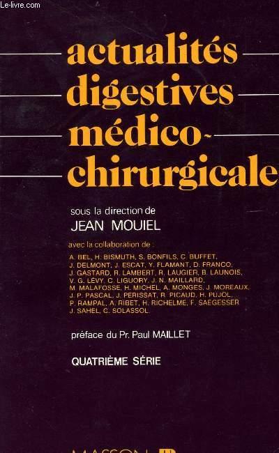ACTUALITES DIGESTIVES MEDICO-CHIRURGICALES - QUATRIEME SERIE.