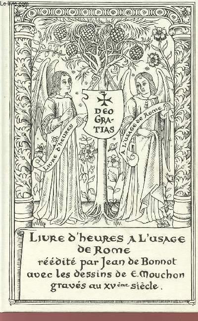 DEO GRATIAS - LIVRE D'HEURES A L'USAGE DE ROME - REPRINT.