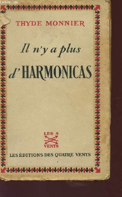 IL N'Y A PLUS D'HARMONICAS.