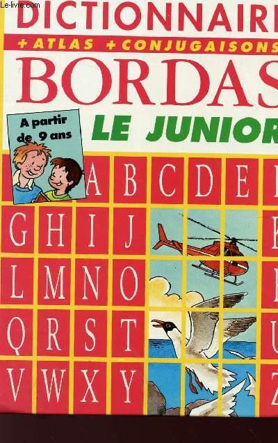 DICTIONNAIRE BORDAS - LE JUNIOR - ATLAS - CONJUGAISON - A PARTIR DE 9 ANS.