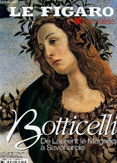BOTTICELLI - DE LAURENT LE MAGNIFIQUE A SAVONAROLE - HORS SERIE.