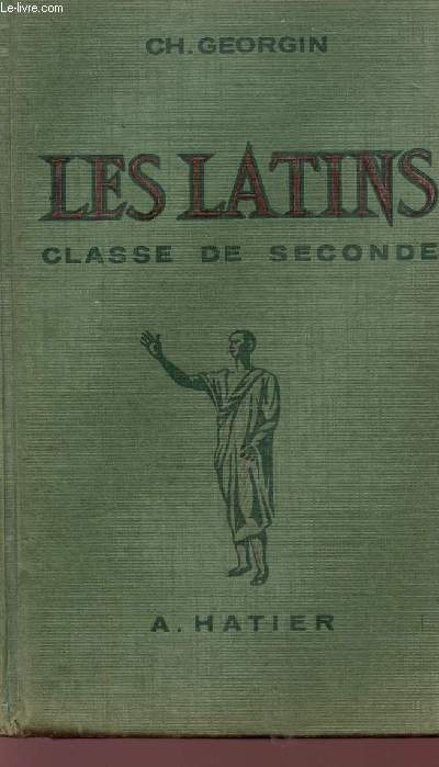 LES LATINS - CLASSE DE SECONDE.