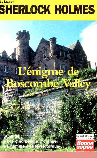 SHERLOCK HOLMES - L'ENIGME DE BOSCOMBE VALLEY - LES CINQ PEPINS D'ORANGE - L'HOMME A LA LEVRE TORUDE - BIBLIOTHEQUE