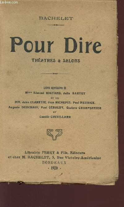 POUR DIRE - THEATRES ET SALONS.