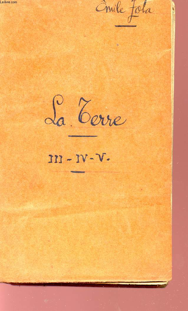 LA TERRE - TOME III en 3 parties ( III - IV - V ) - COLLECTION