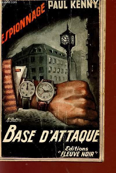 BASE D'ATTAQUE - ROMAN D'ESPIONNAGE.