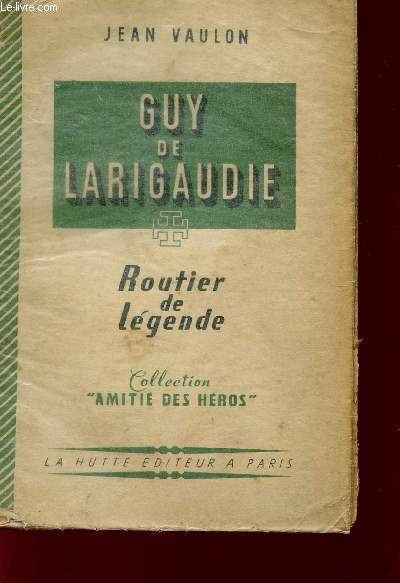 GUY DE LARIGAUDIE - ROUTIER DE LEGENDE - COLLECTION