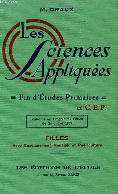 LES SCIENCES APPLIQUEES - FIN D'ETUDES PRIMAIRES ET C.E.P. - FILLES - AVEC ENSEIGNEMENT MENAGER ET PUERICULTURE.