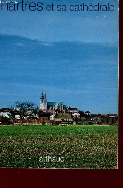 CHARTRES ET SA CATHEDRALE - COLLECTION