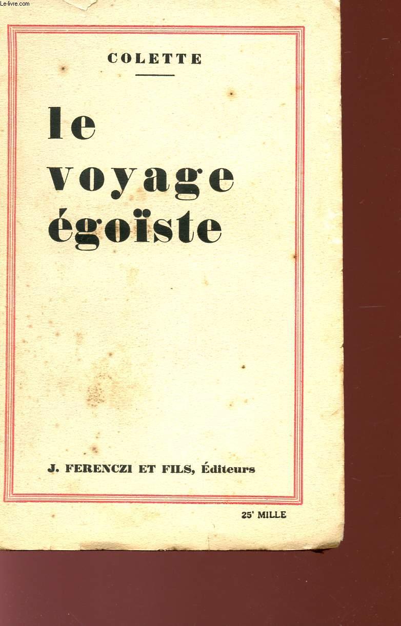 LE VOYAGE EGOÏSTE - INEDITS 1912 / 1913.