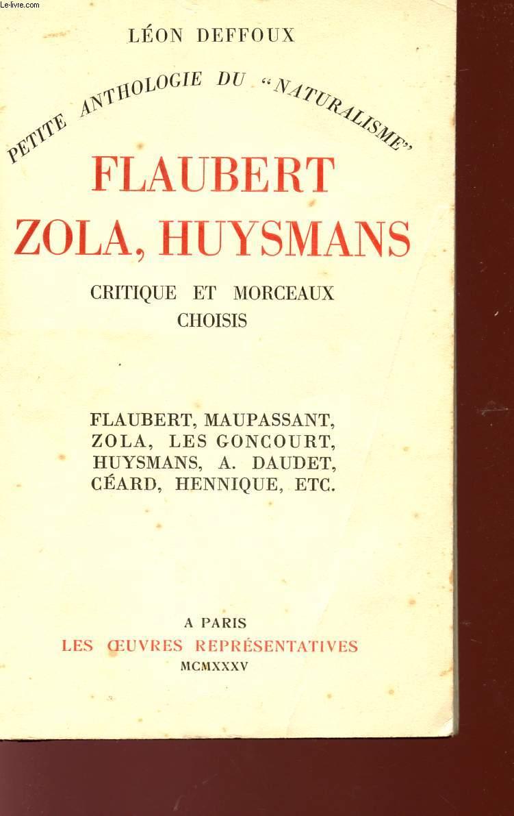 FLAUBERT, ZOLA, HUYSMANS - CRITIQUES ET MORCEAUX CHOISIS - PETITE ANTHOLOGIE DU