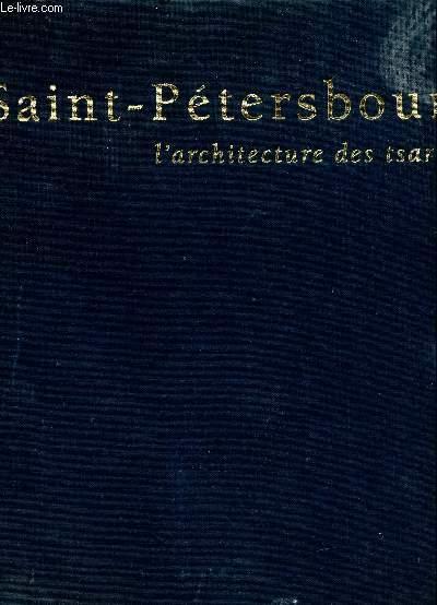 SAINT-PETERSBOURG - L'ARCHITECTURE DES TSARS.