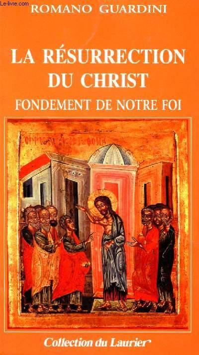 LA RESURRECTION DU CHRIST - FONDEMENT DE NOTRE FOI - COLLECTION DU LAURIER.