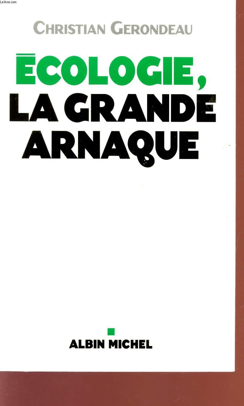 ECOLOGIE, LA GRANDE ARNAQUE.