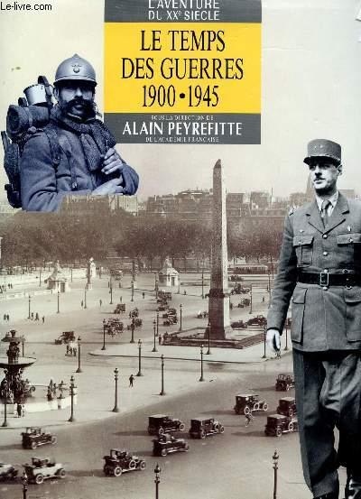 LE TEMPS DES GUERRES - 1900 / 1945 - COLLECTION