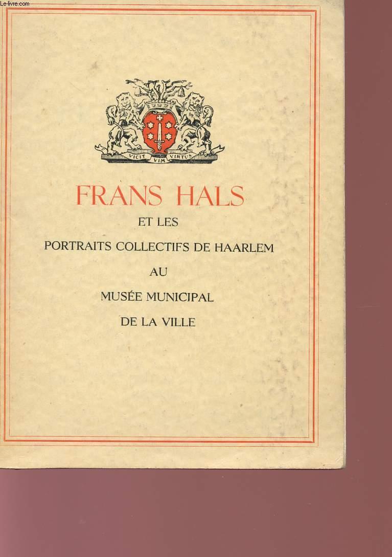FRANS HALS ET LESPORTRAITS COLLECTIFS DE HAARLEM - 1528 / 1737.