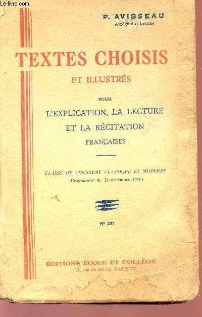 TEXTES CHOISIS ET ILLUSTRES POUR L'EXPLICATION, LA LECTURE ET LA RECITATION FRANCAISES - CLASSE DE CINQUIEME CLASSIQUE ET MODERNE - PROGRAMME DU 23 DECEMBRE 1941 - N°297.