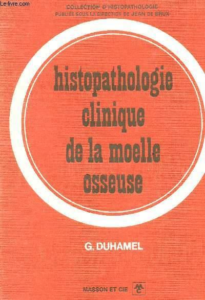 HISTOPATHOLOGIE CLINIQUE DE LA MOELLE OSSEUSE.