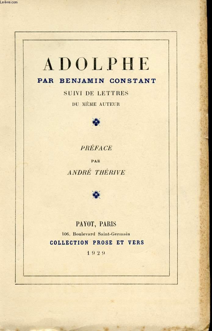 ADOLPHE - SUIVI DE LETTRES DU MEME AUTEUR - COLLECTION