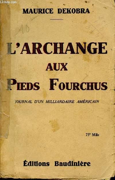 L'ARCHANGE AUC PIEDS FOURCHUS - JOURNAL D'UN MILLIARDAIRE AMERICAIN.