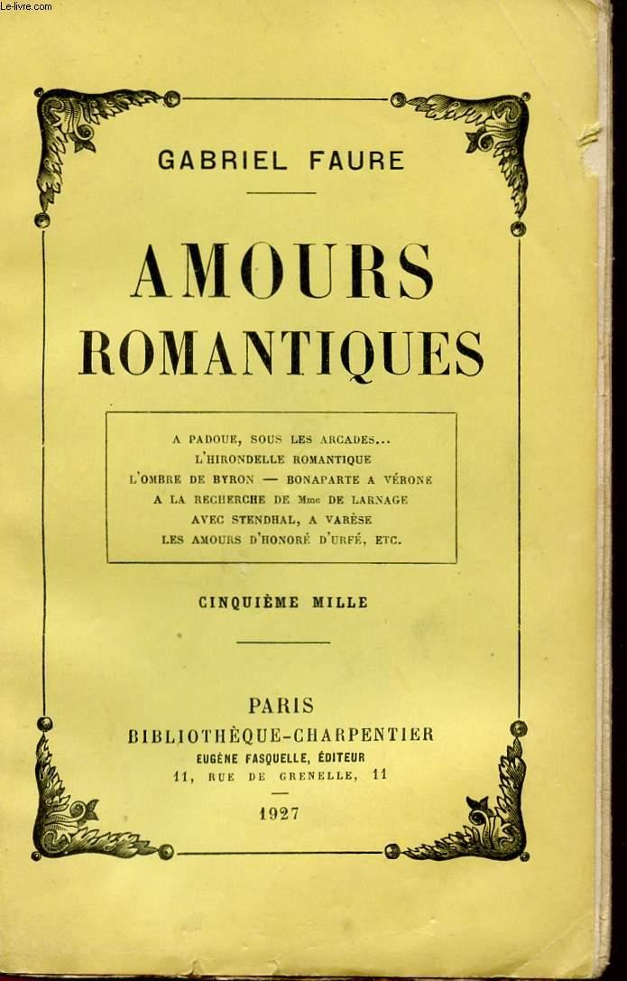 AMOURS ROMANTIQUES - A. PADOUE - SOUS SLES ARCADES - L'HIRONDELLE ROMANTIQUE - L'OMBRE DE BYRON - BONAPARTE A VERONE - A LA RECHERCHE DE MME DE LARNAGE - AVEC STENDHAL, A VARESE - LES AMOURS D'HOBORE D'URFE ETC...