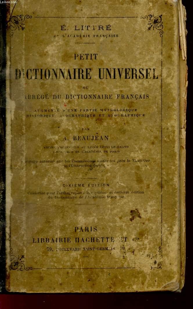 PETIT DICTIONNAIRE UNIVERSEL OU ABREGE DU DICTIONNAIRE FRANCAIS - DIXIEME EDITION.