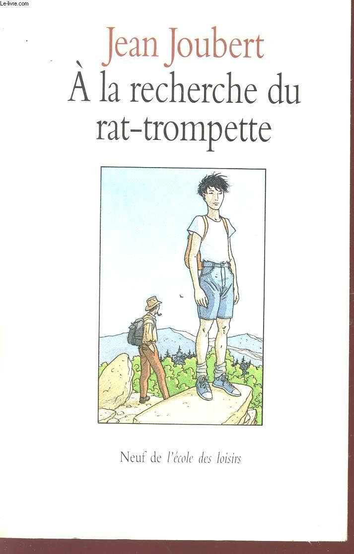 A LA  RECHECHE DU RAT-TROMPETTE.