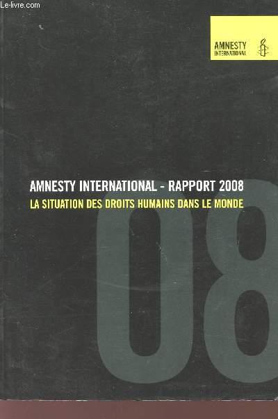 RAPPORT 2008 - LA SITUATION DES DROITS HUMAINS DANS LE MONDE.