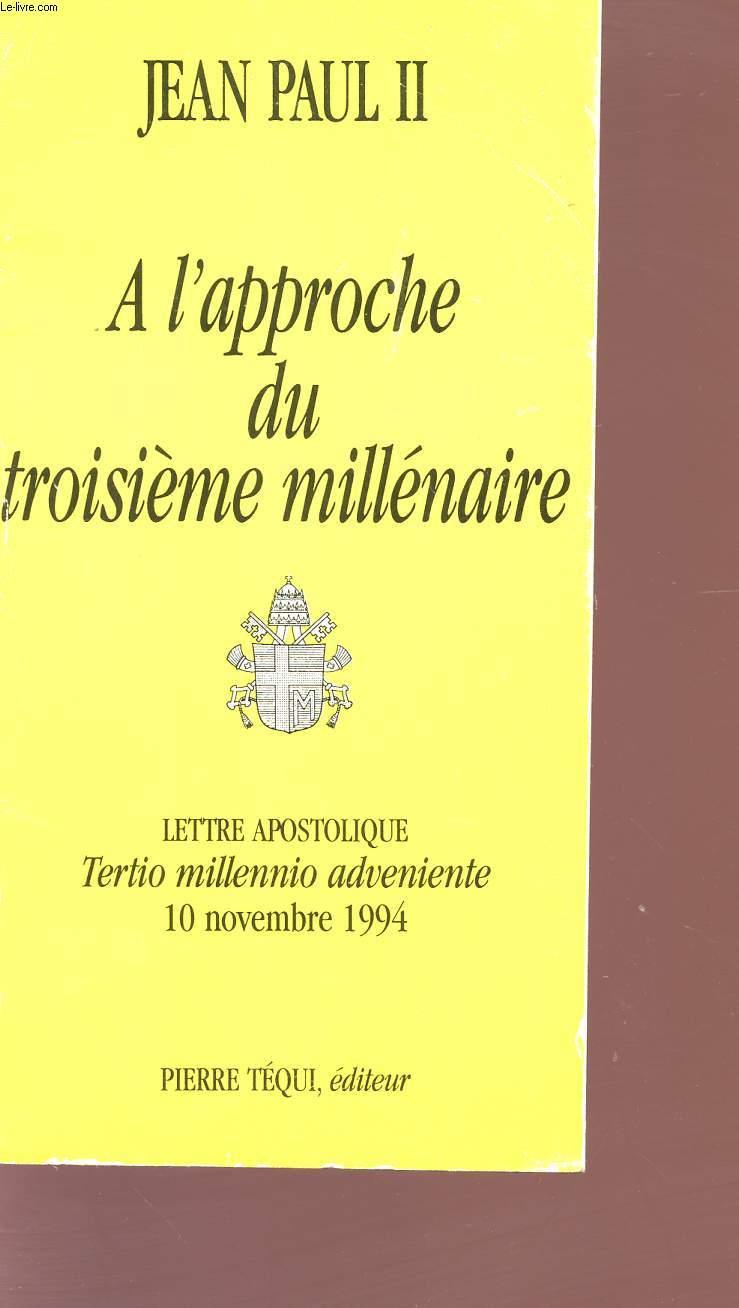 A L'APPROCHE DU TROISIEME MILLENAIRE - LETTRE APOSTOLIQUE - TERTIO MILLENNIO ADVENIENTE - 10 NOVEMBRE 1994.