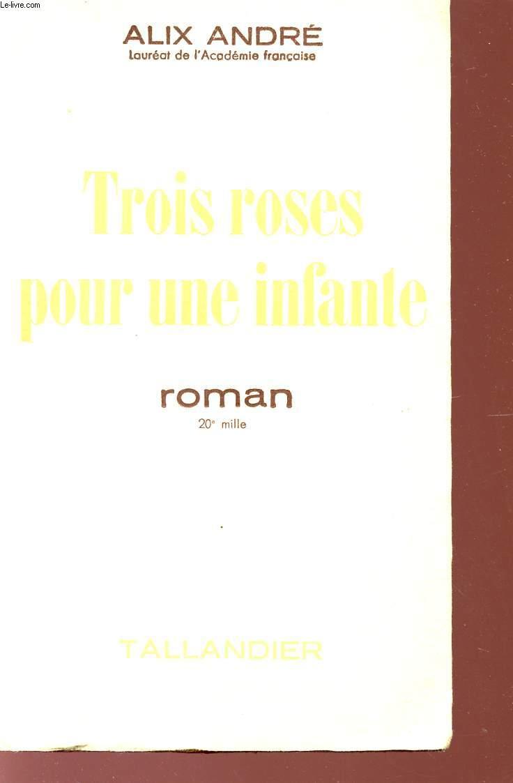 TROIS ROSES POUR UNE INFANTE.