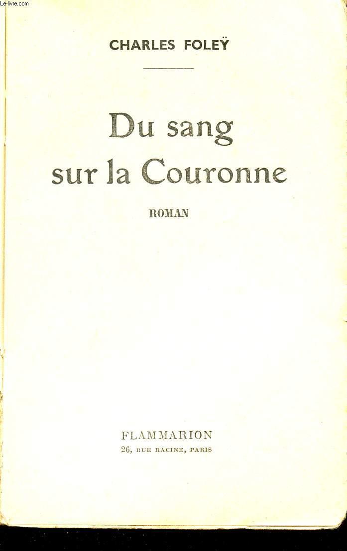 DU SANG SUR LA COURONNE.